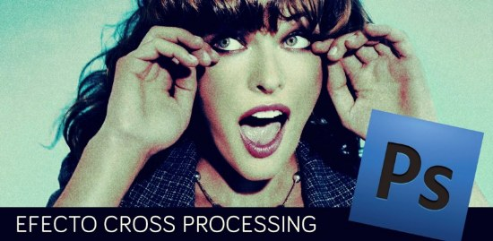 cross processing tutorial photoshop efecto